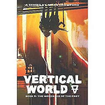 The Wreckage of the Past (Vertical World)