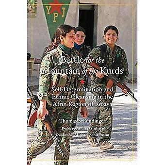 Slaget för berg av kurderna: Självbestämmande och etnisk rensning i Rojava