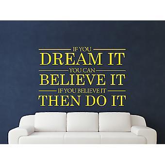 Drøm det tror det gør det Wall Art klistermærke - lyse gule