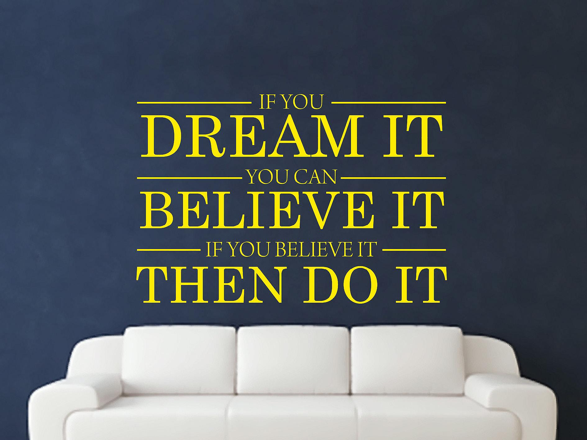 Dream It Believe It Do It Wall Art Sticker - Bright Yellow