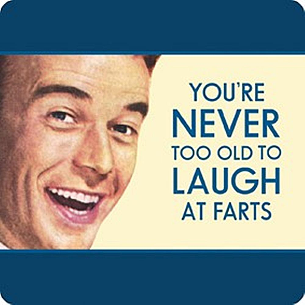 You're Never Too Old To Laugh At Farts single funny drinks coaster  (hb)