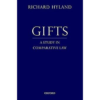 Gifts A Study in Comparative Law by Hyland & Richard