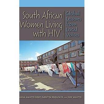 South African donne affette da HIV globale lezioni da voci locali di AuletteRoot & Anna