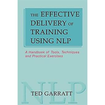 Effective Delivery of Training Using NLP by Garratt & Ted