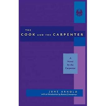 Cook and the Carpenter A Novel by the Carpenter by Arnold & June