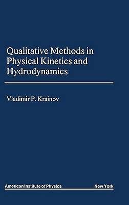 Qualitative Methods of Physical Kinetics and Hydrodynamics by Krainov & V.P.