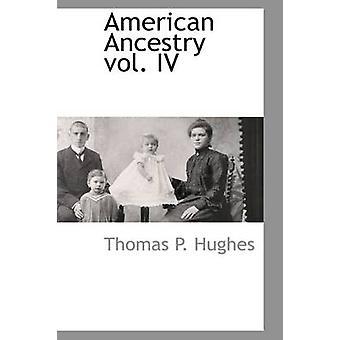 American Ancestry vol. IV by Hughes & Thomas P.