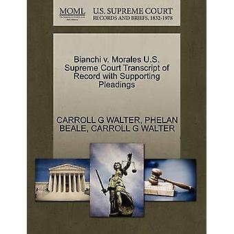 Bianchi v. Morales U.S. Supreme Court Transcript of Record with Supporting Pleadings by WALTER & CARROLL G
