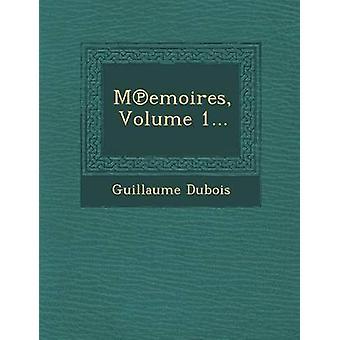 Memoires Volume 1... by Dubois & Guillaume