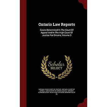 Ontario Law Reports Cases Determined In The Court Of Appeal And In The High Court Of Justice For Ontario Volume 3 by Ontario. High Court of Justice