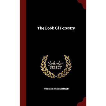 Le livre de la foresterie de lune & Frederick Franklin
