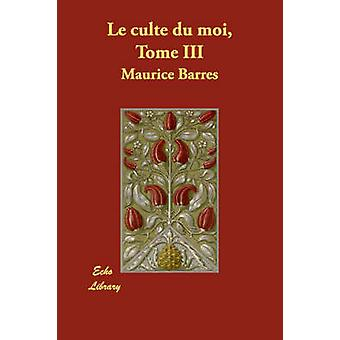 Le Culte Du Moi Tome III by Barrs & Maurice