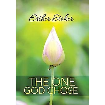 The One God Chose by Stoker & Esther