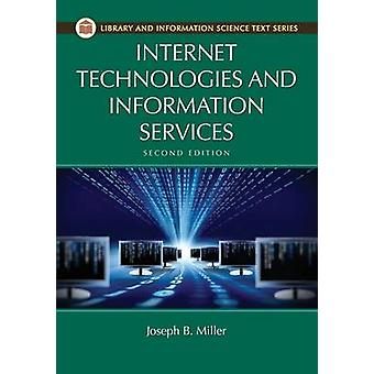 Internet Technologies and Information Services by Miller & Joseph