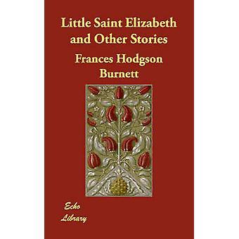 يذكر سانت إليزابيث وقصص أخرى قبل هودجسون بيرنت فرانسيس آند