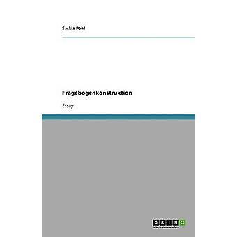 Empirische Sozialforschung. Fragebogenkonstruktion von Pohl & Saskia