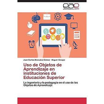 USO de Objetos de Aprendizaje En Instituciones de Educacion Superior by Monsalve Gomez Juan Carlos