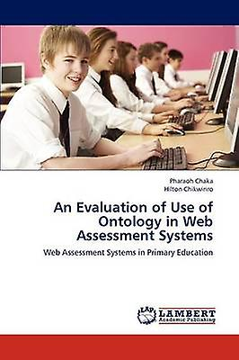 An Evaluation of Use of Ontology in Web AssessHommest Systems by Chaka Pharaoh