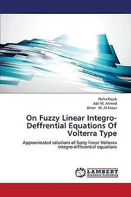 On Fuzzy Linear IntegroDeffrential Equations of Volterra Type by Rajab Nuha
