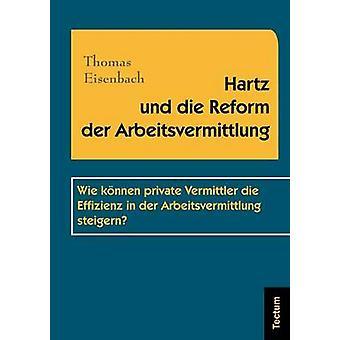 Hartz und die Reform der Arbeitsvermittlung by Eisenbach & Thomas