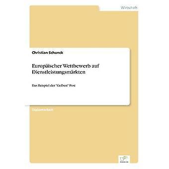 Europischer Wettbewerb auf Dienstleistungsmrkten by Schunck & Christian