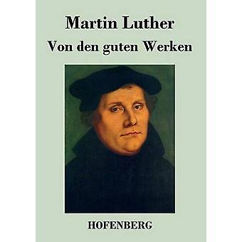 Von den guten Werken av Martin Luther