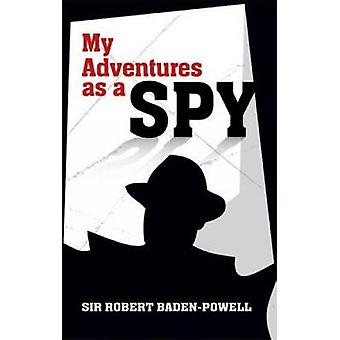 My Adventures as a Spy by Robert Baden-Powell - 9780486482088 Book