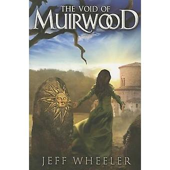 The Void of Muirwood by Jeff Wheeler - 9781503948723 Book