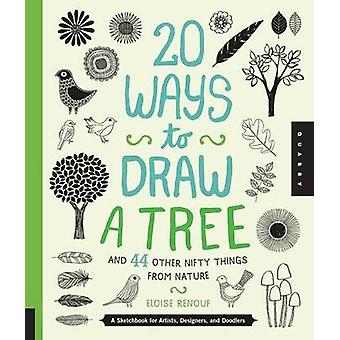 20 Ways to Draw a Tree and 44 Other Nifty Things from Nature - A Sketc