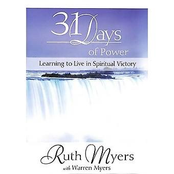 31 Days of Power - Learning to Live in Spiritual Victory by Ruth Myers