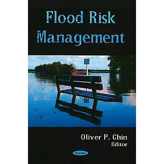 Flood Risk Management by Oliver P. Chin - 9781606921470 Book