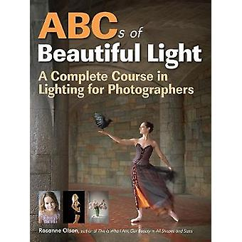 ABCs of Beautiful Light by Rosanne Olson - 9781608957170 Book