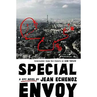 Special Envoy - A Spy Novel by Jean Echenoz - 9781620973127 Book