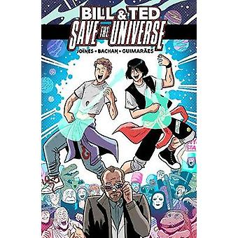 Bill & Ted Save the Universe by Bill & Ted Save the Universe