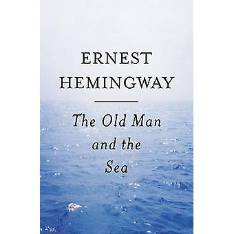 The Old Man and the Sea by Ernest Hemingway - 9780808519324 Book