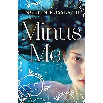 Minus Me by Ingelin Rossland