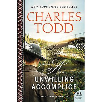 An Unwilling Accomplice - A BESS Crawford Mystery by Charles Todd - 97