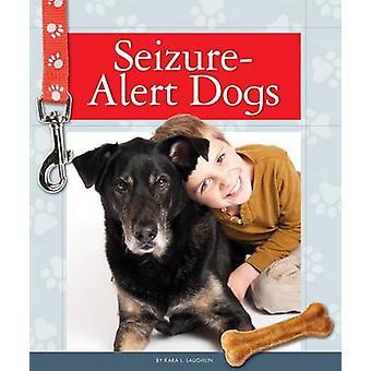 Seizure-Alert Dogs by Kara L Laughlin - 9781626873124 Book