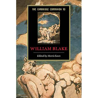 The Cambridge Companion to William Blake by Morris Eaves