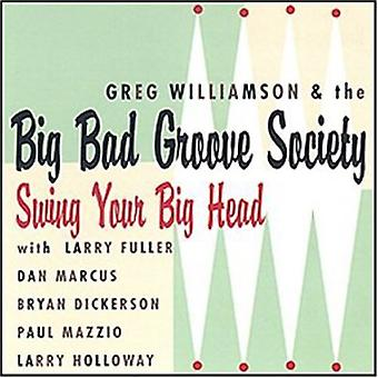 Greg Williamson & Big Bad Groove samfund - Swing din store hoved [CD] USA importerer