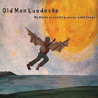 Gammel mand Luedecke - mine hænder er på brand & andre Love Songs [CD] USA import