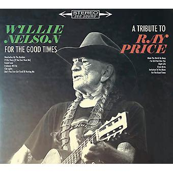 Willie Nelson - per the Good Times: A Tribute to import USA Ray Price [CD]