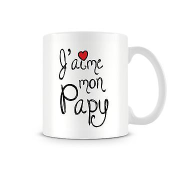 J'aime Mon Papy Mug