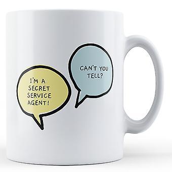 I'm A Secret Service Agent, Can't You Tell? - Printed Mug