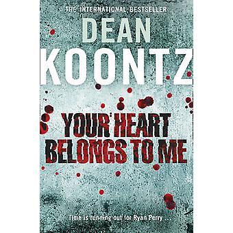 Your Heart Belongs to Me by Dean Koontz - 9780007357956 Book
