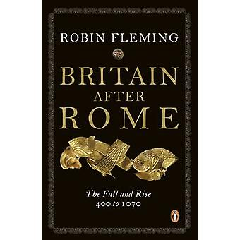 Britain After Rome - The Fall and Rise - 400 to 1070 - Vol 2 - Anglo-Sax