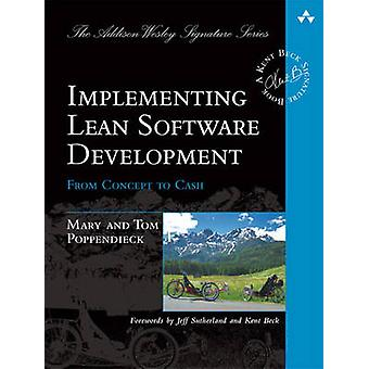 Implementing Lean Software Development - From Concept to Cash by Mary