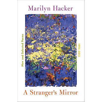 Ein Fremder ist Spiegel - neu und Selected Poems 1994-2014 von Marilyn Hack