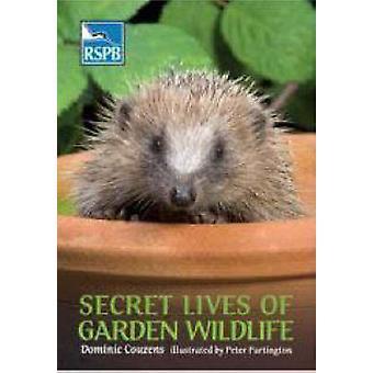 Secret Lives of Garden Wildlife by Dominic Couzens - Peter Partington
