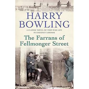 The Farrans of Fellmonger Street by Harry Bowling - 9780755340422 Book